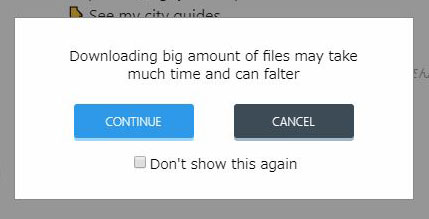 Downloading big amount of files may take much time and can falter